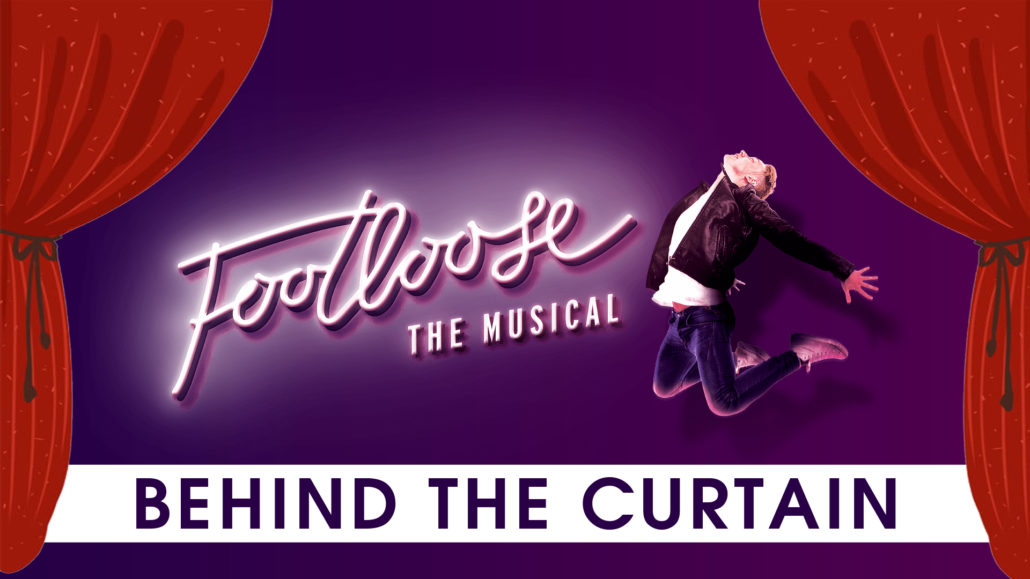 Behind The Curtain – Footloose The Musical