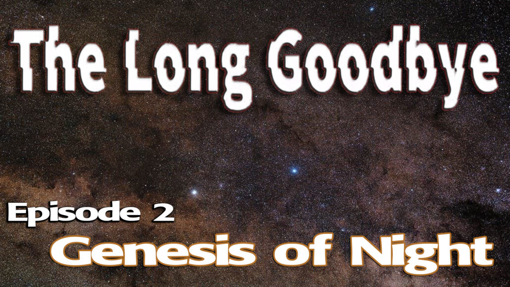 Episode 2: Genesis of Night (16:28)