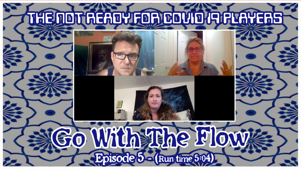 Season 1   Ep. 5:Go with the Flow (5:05)