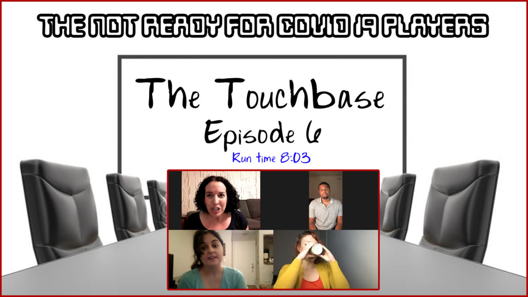 Season 1 | Ep. 6: The Touchbase (8:03)
