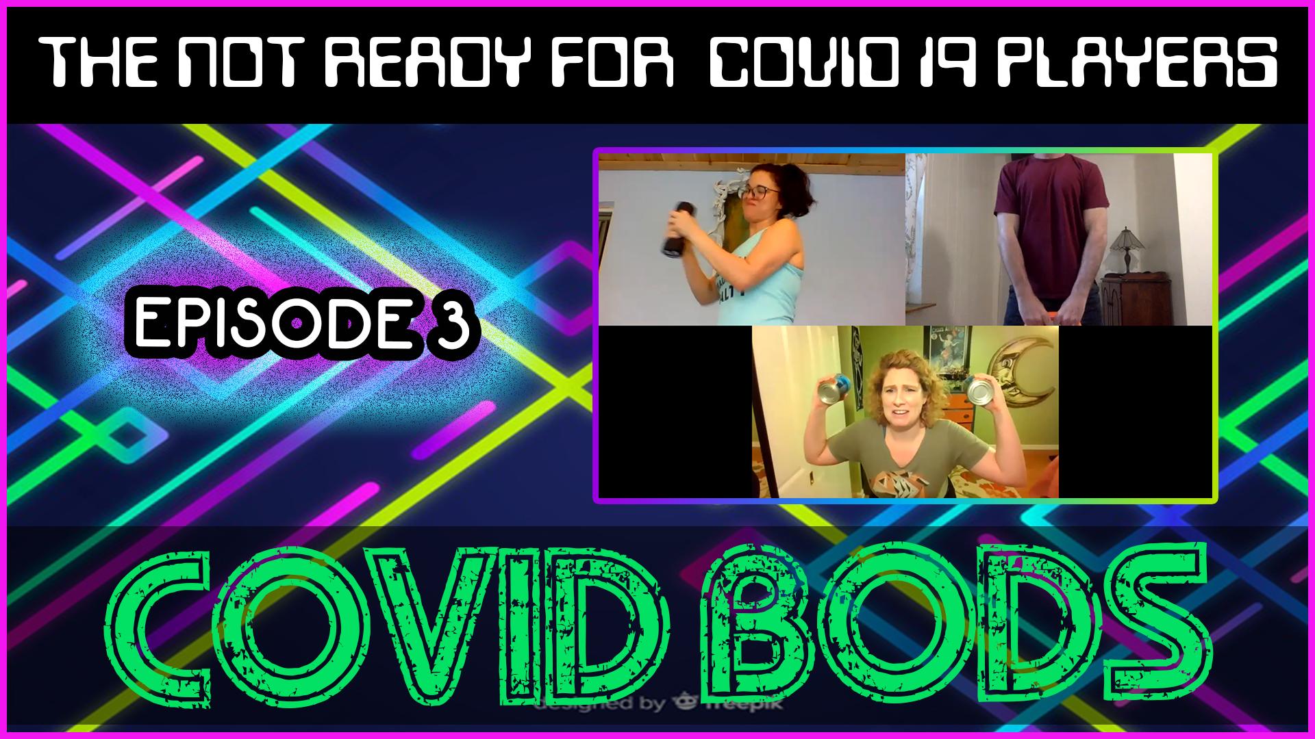 Season 1   Ep. 3: Covid Bods (3:19)