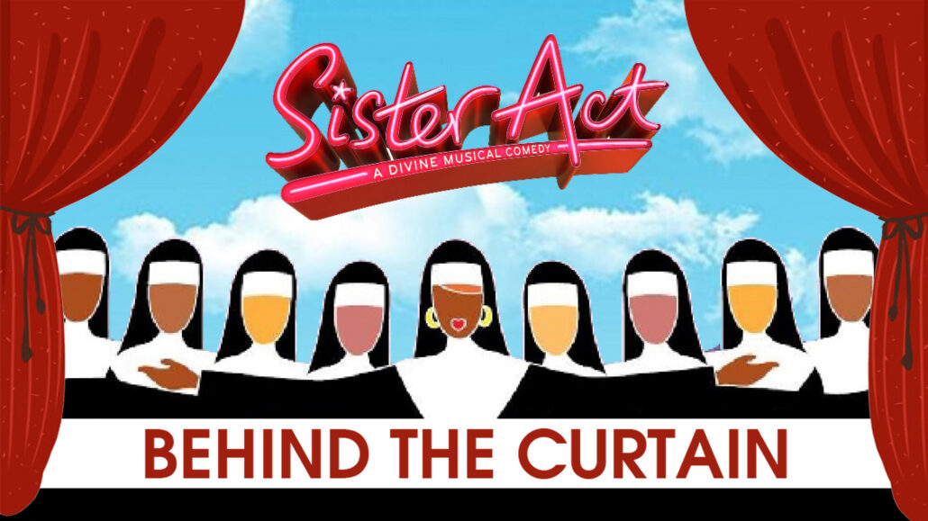 Behind The Curtain – Sister Act | A Divine Musical Comedy