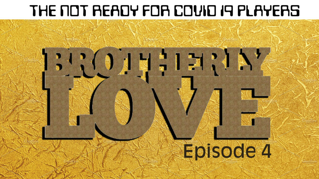 Season 2 | Ep. 4: BROTHERLY LOVE (9:40)