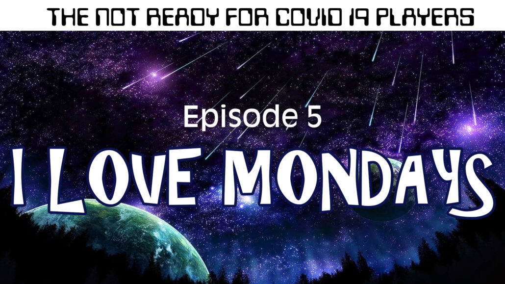 Season 2 | Ep. 5: I LOVE MONDAYS (12:30)
