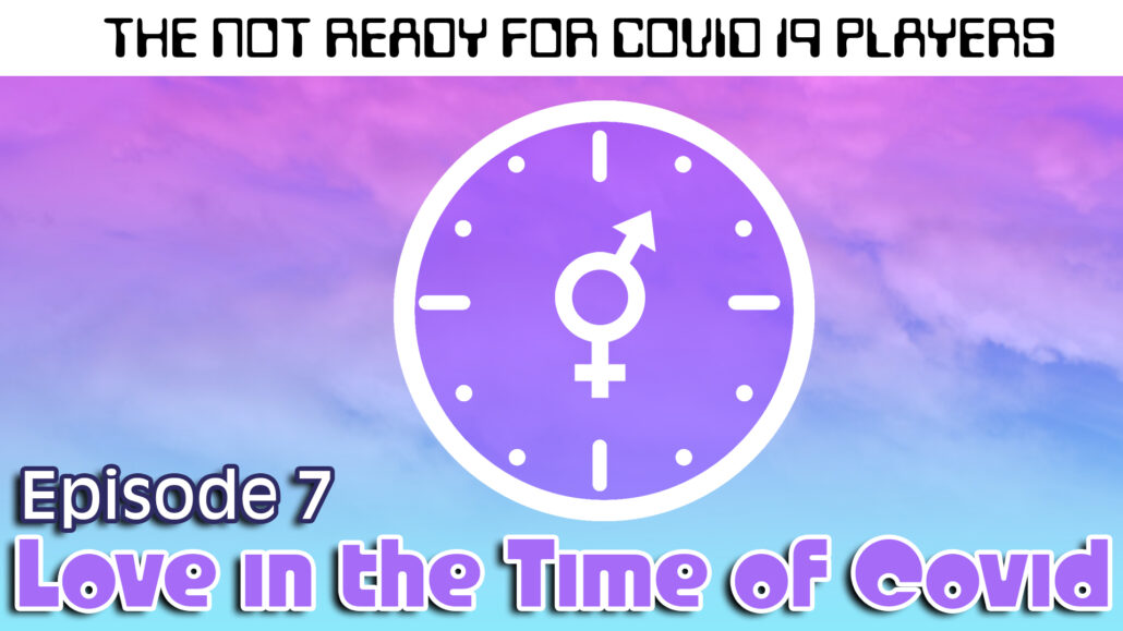 Season 2 | Ep. 7: LOVE IN THE TIME OF COVID (4:42)