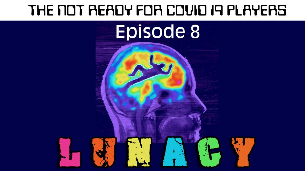 Season 2 | Ep. 8: LUNACY (16.01)