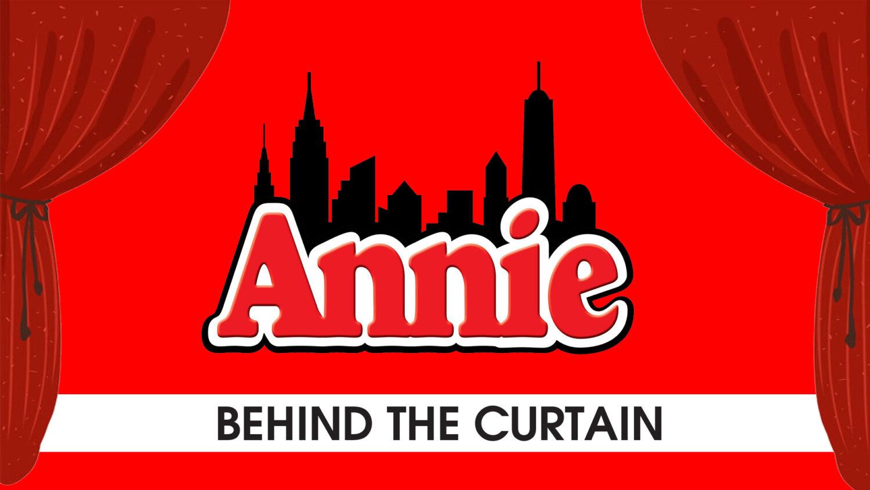 Behind The Curtain – Annie The Musical